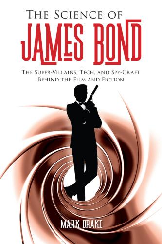 The Science of James Bond   Mark Brake