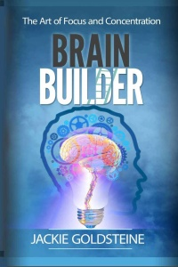 Brain Builder - The Art of Focus and Concentration - Unlocking your Brain Potential