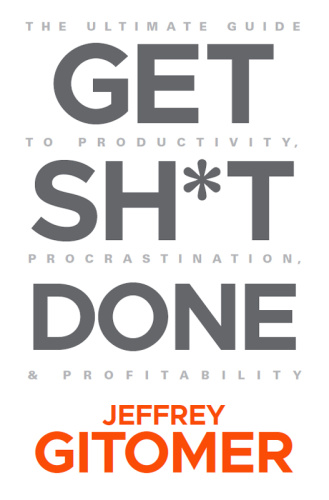 Get Sh t Done by Jeffrey Gitomer