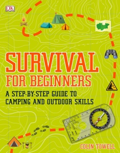 Survival for Beginners   A Step by step Guide to C&ing and Outdoor Skills By DK