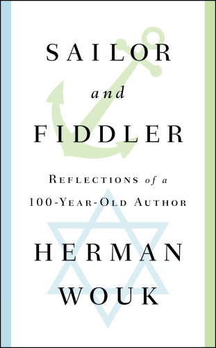 Sailor and Fiddler - Reflections of a 100-Year-Old Author