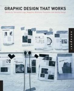 Graphic Design That Works Secrets for Successful Logo, Magazine, Brochure, Promot...