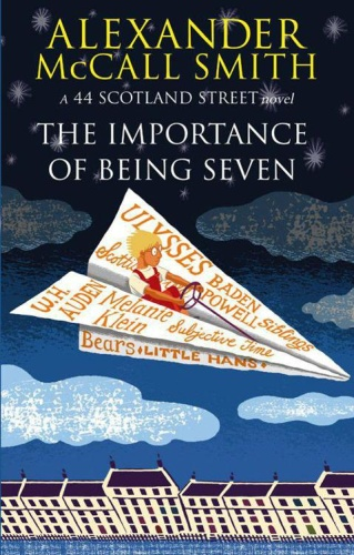 Alexander McCall Smith [44 Scotland Street 06] The Importance of Being Seven