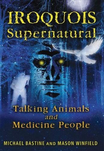 Iroquois Supernatural Talking Animals and Medicine People