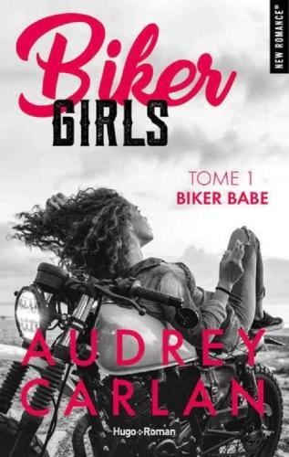 Audrey Carlan   Biker Girls, Tome 1 Biker babe (2020)