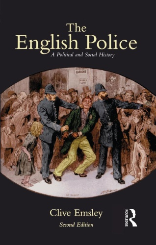 The English Police A Political and Social History - Clive Emsley