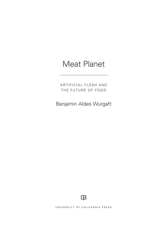 Meat Planet Artificial Flesh and the Future of Food (California Studies in Food a...