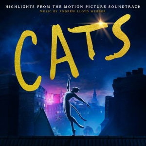 rew Lloyd Webber Cats Highlights From The Motion Picture Soundtrack (2019)