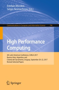 High Performance Computing- 4th Latin American Conference, CARLA 2017, Buenos Aire...