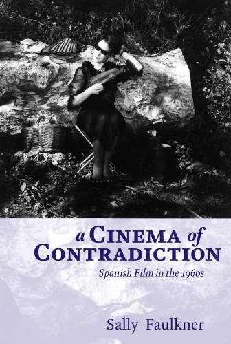 A Cinema of Contradiction   Spanish Film in the s (1960)