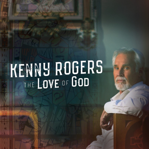 Kenny Rogers   The Love Of God (Deluxe Edition) (2019)