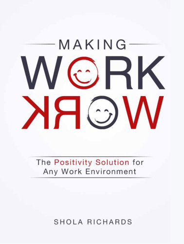 Making Work Work   The Positivity Solution for Any Work Environment